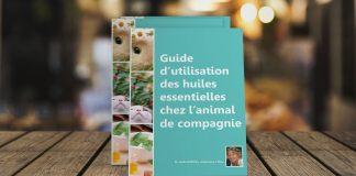 Guide d'utilisation des huiles essentielles chez l'animal de compagnie